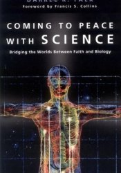 Coming to Peace with Science: Bridging the Worlds Between Faith and Biology Pdf Book