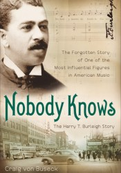 Nobody Knows: The Forgotten Story of One of the Most Influential Figures in American Music Book by Craig Von Buseck
