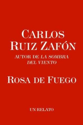 Rosa de fuego (El cementerio de los libros olvidados, #2.5) Book Pdf ePub