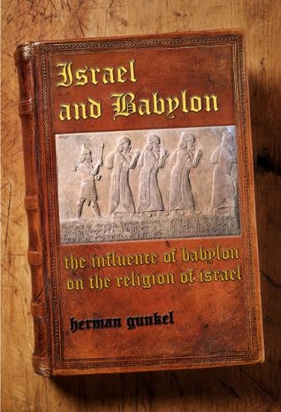 Israel and Babylon: the Influence of Babylon on the Religion of Israel