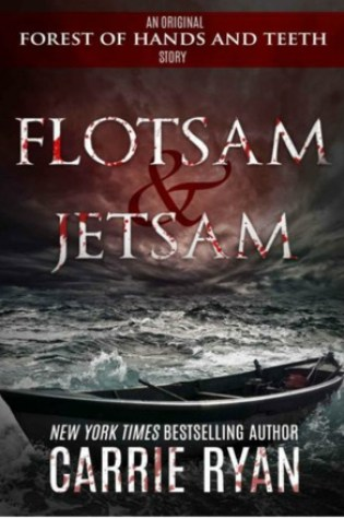 Flotsam & Jetsam (The Forest of Hands and Teeth, #0.2) Book Pdf ePub