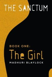 The Girl (The Sanctum #1)