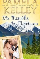 Six Months in Montana (Montana Sweet Western Romance, #1) Pdf Book
