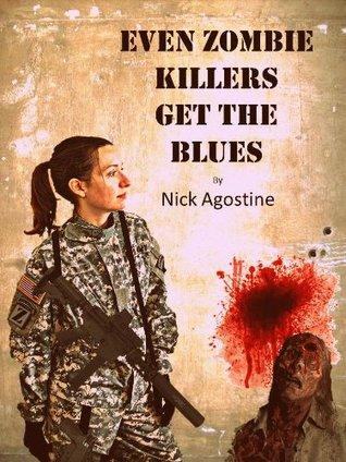 Even Zombie Killers Get The Blues (Zombie Killer Blues, #1)