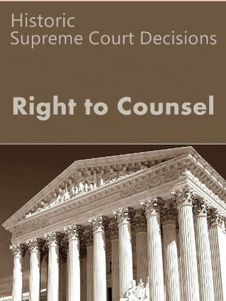 Right to Counsel: Historic Supreme Court Decisions