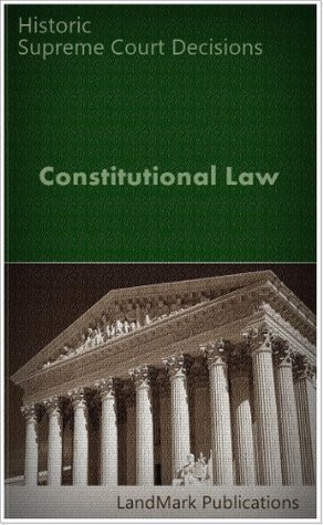 Constitutional Law: Casebook for Law Students (Constitutional Law Series)