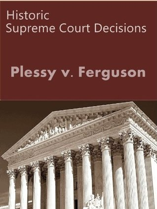 Plessy v. Ferguson 163 U.S. 537 (1896) (50 Most Cited Cases)