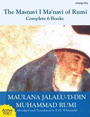 The Masnavi I Manavi of Rumi Complete 6 Books