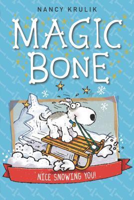 Nice Snowing You! (Magic Bone, #4)