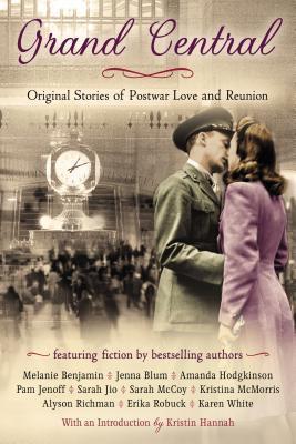 Grand Central: Original Stories of Postwar Love and Reunion