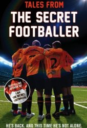 Tales from the Secret Footballer Book