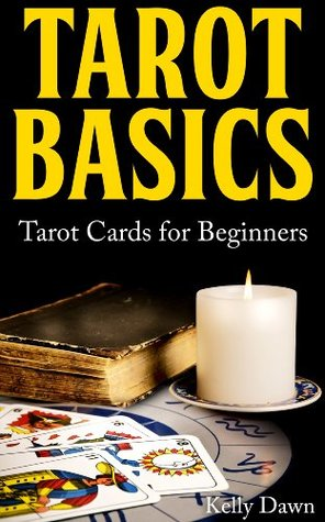 Tarot Basics:  Tarot Cards for Beginners (Wicca 101)