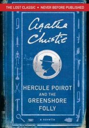 Hercule Poirot and the Greenshore Folly (Hercule Poirot, #45.7) Pdf Book