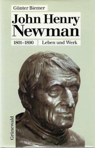 John Henry Newman 1801-1890. Leben und Werk