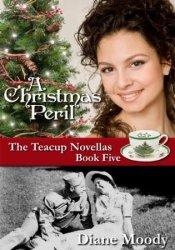 A Christmas Peril (The Teacup Novellas #5) Pdf Book
