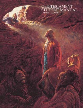 Old Testament Student Manual: 1 Kings - Malachi