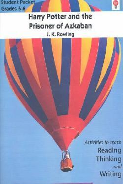 Harry Potter and the Prisoner of Azkaban: Activities to Teach Reading, Thinking, and Writing