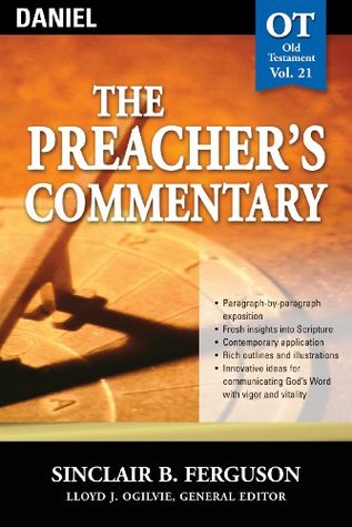 The Preacher's Commentary - Volume 21: Daniel: Daniel: Daniel Vol 19