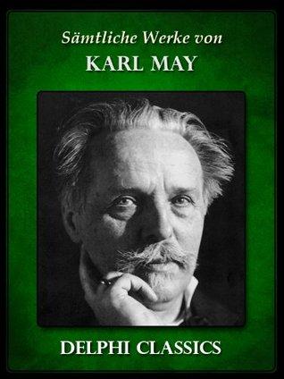 Delphi Saemtliche Werke von Karl May Band I (Illustrierte)
