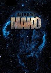 Mako (The Mako Saga: Book 1) Book by Ian J. Malone