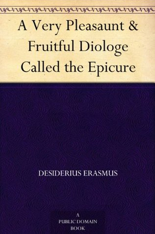 A Very Pleasaunt & Fruitful Diologe Called the Epicure