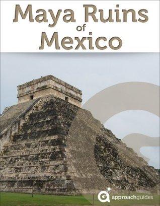 Mexico Revealed: Maya Ruins of Mexico
