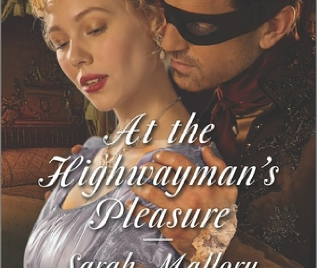 At The Highwaymans Pleasure By Sarah Mallory