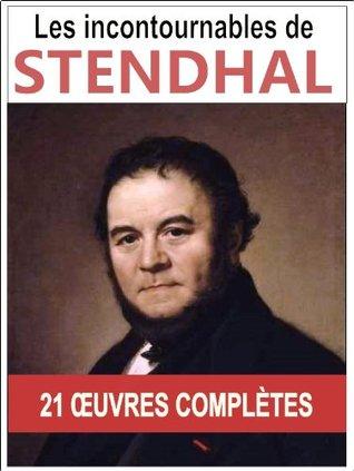Stendhal: Les 21 oeuvres majeures et complètes (Le rouge et le noir, Armance, La chartreuse de Parme, Lucien Leuwen...) (French Edition)