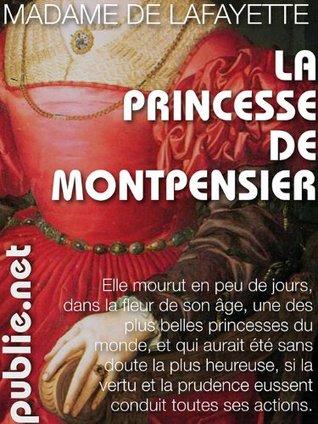 La princesse de Montpensier: mourir à 24 ans d'un amour impossible et d'un mariage forcé (Nos Classiques) (French Edition)