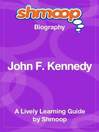John F. Kennedy: Shmoop Biography