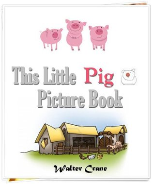 This Little Pig Picture Book with Other Stories