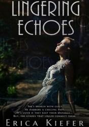 Lingering Echoes (Lingering Echoes, #1) Pdf Book