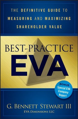Best-Practice EVA: The Definitive Guide to Measuring and Maximizing Shareholder Value