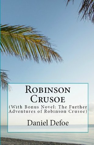 Robinson Crusoe & The Further Adventures of Robinson Crusoe