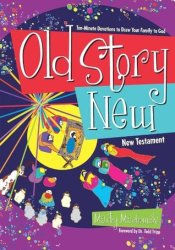 Old Story New: Ten-Minute Devotions to Draw Your Family to God Pdf Book