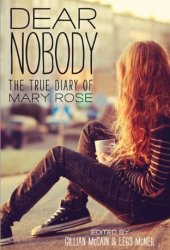 Dear Nobody: The True Diary of Mary Rose Pdf Book