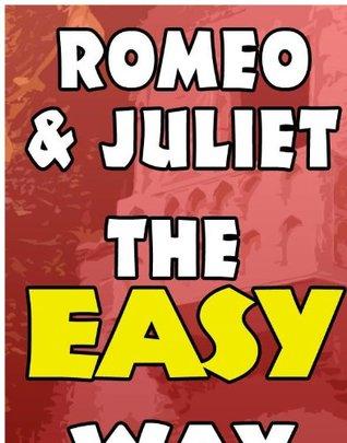 Romeo & Juliet, The Easy Way: Original & Modern Translation, Chapter Summaries & Trivia