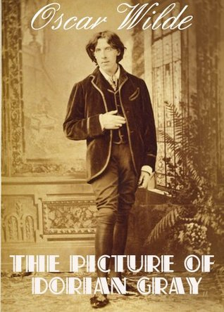 THE PICTURE OF DORIAN GRAY (illustrated, complete, and unabridged 1891 edition)
