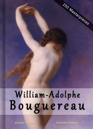 William-Adolphe Bouguereau: Masterpieces - 250 Academic Paintings - Gallery Series