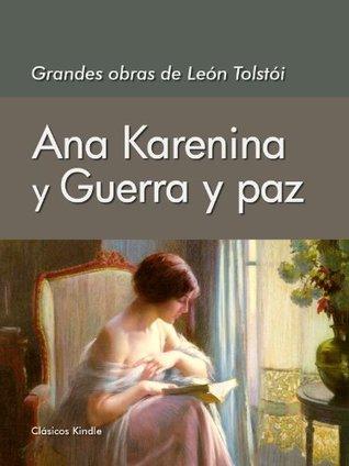 Grandes Obras de León Tolstói: Ana Karenina y Guerra y Paz
