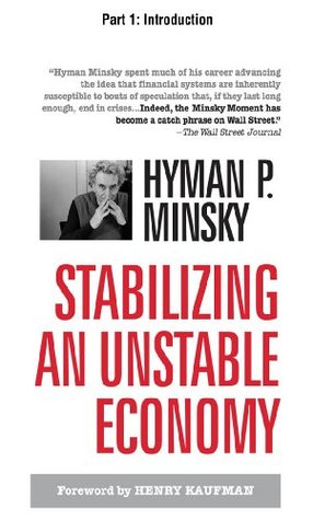 Stabilizing an Unstable Economy, Part 1: Introduction