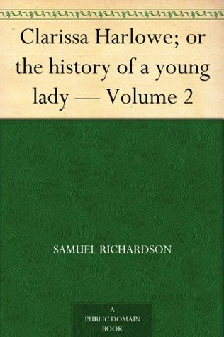 Clarissa Harlowe; or the history of a young lady - Volume 2 (of 9)
