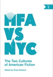MFA vs. NYC: The Two Cultures of American Fiction Pdf Book