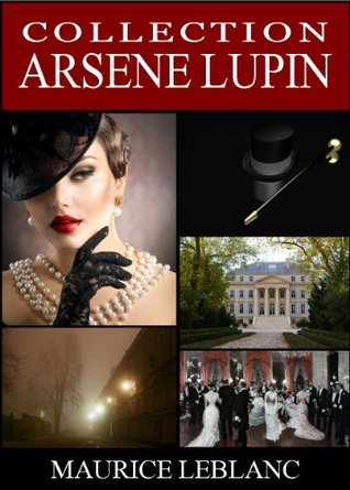 Collection Arsène Lupin (Annotée) (French Edition)