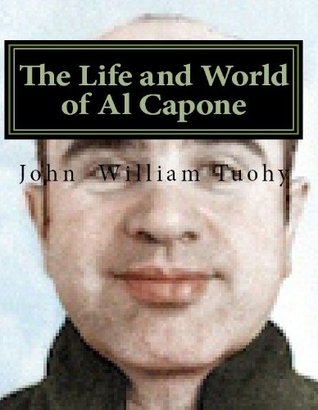 The Life and World of Al Capone (The Mob Files E-book-et Series)