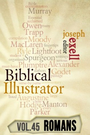 The Biblical Illustrator - Vol. 45 - Pastoral Commentary on Romans
