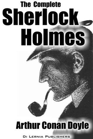 The Complete Sherlock Holmes, US Edition (Annotated)