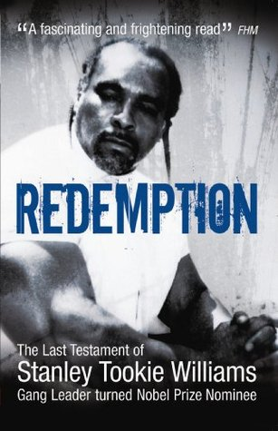 Redemption: The Last Testament of Stanley Tookie Williams, Gang Leader Turned Nobel Prize Nominee