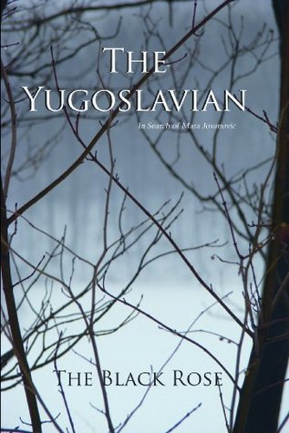 The Yugoslavian: In Search of Mara Jovanović (The Yugoslavian Series Book 1)