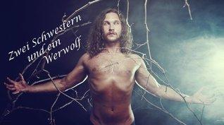 Zwei Schwestern und ein Werwolf {NonHuman, Sklavin}